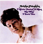 Vinil Aretha Franklin - I Never Loved A Man The Way I Love You