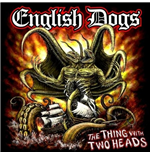 Vinil English Dogs - The Thing With Two Heads