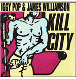 Vinil Iggy Pop & James Williamson - Kill City (Limited Edition)