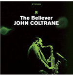 Vinil John Coltrane - The Believer (2 Bonus Tracks)