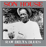 Vinil Son House - Raw Delta Blues