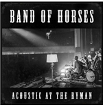Vinil Band Of Horses - Acoustic At The Ryman
