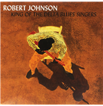 Vinil Robert Johnson - King Of The Delta Blues Vol. 1&2 (2 Lp)