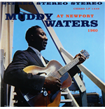 Vinil Muddy Waters - Muddy Waters At Newport 1960