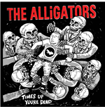 Vinil Alligators (The) - Time's Up You're Dead