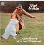 Vinil Rod Stewart - An Old Raincoat Won't Ever Let You Down