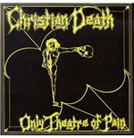 Vinil Christian Death - Only Theatre Of Pain