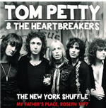 Vinil Tom Petty And The Heartbreakers - The New York Shuffle - My Fathers Place, Roslyn 1977 (2 Lp)