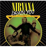 Vinil Nirvana - Drain You: Live At The Pier 48, Seattle, December 13th, 1993