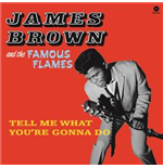Vinil James Brown & The Famous Flames - Tell Me What You're Gonna Do