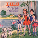 Vinil Eels - Daisies Of The Galaxy