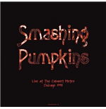 Vinil Smashing Pumpkins - Live At The Cabaret Metro  Chicago  Il   August 14  1993