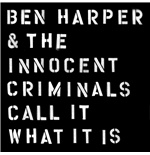Vinil Ben Harper & The Innocent Criminals - Call It Wat It Is
