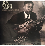 Vinil B.B. King - Beats Like A Hammer: Early And Rare Tracks