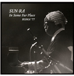 Vinil Sun Ra - In Some Far Place: Roma 77 (2 Lp)