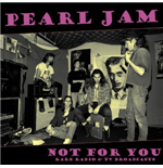 Vinil Pearl Jam - Not For You: Rare Radio& Tv Broadcasts