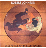 Vinil Robert Johnson - King Of The Delta Blues Singers