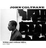 Vinil John Coltrane - Within E Without Miles, Live 1960 (2 Lp)