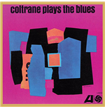 Vinil John Coltrane - Coltrane Plays The Blues