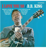 Vinil B.B. King - I Love You So (Bonus Tracks)