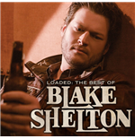 Vinil Blake Shelton - Loaded: The Best Of Blake Shelton